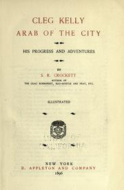 Cover of: Cleg Kelly, arab of the city: his progress and adventures