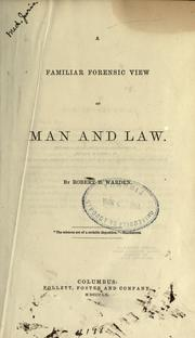 Cover of: A familiar forensic view of man and law