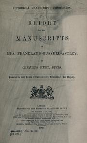 Report on the manuscripts of Mrs. Franklin-Russell-Astley by Great Britain. Royal Commission on Historical Manuscripts.