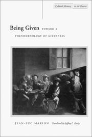 Cover of: Being Given: Toward a Phenomenology of Givenness (Cultural Memory in the Present)