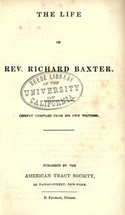 Cover of: The life of Rev. Richard Baxter