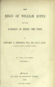 The reign of William Rufus and the accession of Henry the First by Edward Augustus Freeman