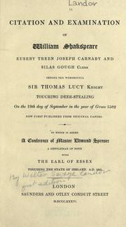 Cover of: Citation and examination of William Shakespeare, Euseby Treen, Joseph Carnaby and Silas Gough, clerk before the worshipful Sir Thomas Lucy, Knight