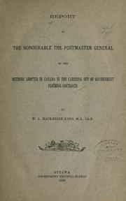 Cover of: Report of the Honourable the Postmaster General of the methods adopted in Canada in the carrying out of government clothing contracts