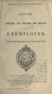 Report on agencies and methods for dealing with the unemployed by Great Britain. Board of Trade.