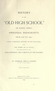 "History of the ""Old High School"" on School Street, Springfield, Massachusetts, from 1828 to 1840 by Charles Wells Chapin"