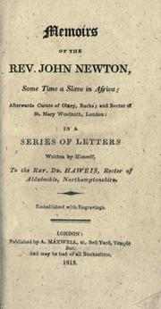 Cover of: Memoirs of the Rev. John Newton: some time a slave in Africa, afterwards curate of Olney, Bucks and rector of St. Mary Woolnoth, London, in a series of letters