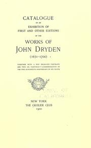 Cover of: Catalogue of an exhibition of first and other editions of the works of John Dryden (1631-1700) together with a few engraved portraits and two oil paintings--commemorative of the two hundredth anniversary of his death