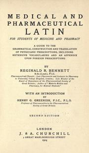 Cover of: Medical and pharmaceutical Latin ... a guide to the grammatical construction and translation of physicians' prescriptions, including extensive vocabularies and an appendix upon foreign prescriptions |