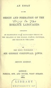 Cover of: essay on the origin and formation of the Romance languages. | Lewis, George Cornewall Sir