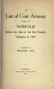 Cover of: A list of coat armour used in Norfolk before the date of the first herald's visition of 1563