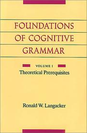 Cover of: Foundations of Cognitive Grammar: Volume I