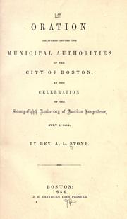 Cover of: An oration delivered before the municipal authorities of the city of Boston | A. L. Stone