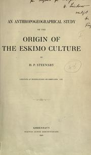 Cover of: anthropogeographical study of the origin of the Eskimo culture. | Hans Peder Steensby