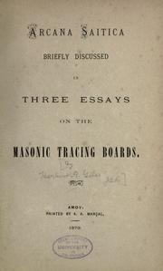 Cover of: Arcana Saitica Briefly Discussed in Three Essays on the Masonic Tracing Boards