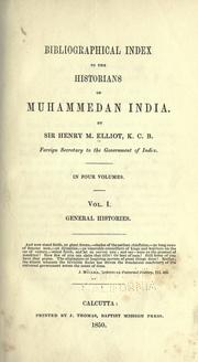 Cover of: Bibliographical index to the historians of Muhammedan India