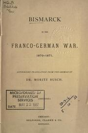 Cover of: Bismarck in the Franco-German war, 1870-1871