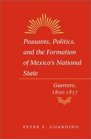 Cover of: Peasants, Politics, and the Formation of Mexico's National State