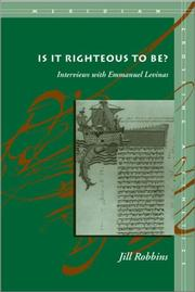 Cover of: Is It Righteous to Be? Interviews with Emmanuel Levinas