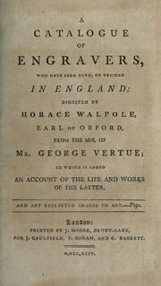 Cover of: A catalogue of engravers, who have been born, or resided in England | Horace Walpole