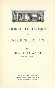 A choral technique and interpretation by Coward, Henry Sir