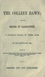 Cover of: The colleen bawn, or, The brides of Garryowen