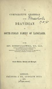 Cover of: A comparative grammar of the Dravidian or South-Indian family of languages. | Robert Caldwell