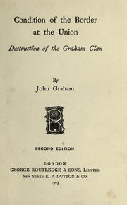 Cover of: Condition of the border at the union: destruction of the Graham clan