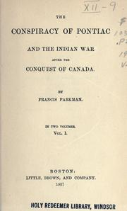 Cover of: The conspiracy of Pontiac and the Indian War after the conquest of Canada. | Francis Parkman