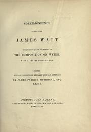 Cover of: Correspondence of the late James Watt on his discovery of the theory of the composition of water