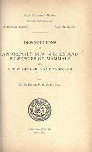 Cover of: Descriptions of apparently new species and subspecies of mammals and a new generic name proposed | Daniel Giraud Elliot