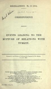 "Cover of: Despatch from His Majesty's ambassador at Constantinople summarising events leading up to rupture of relations with Turkey, and reply thereto: <In continuation of ""Miscellaneous, no. 13 (1914)"": Cd. 7628> ..."