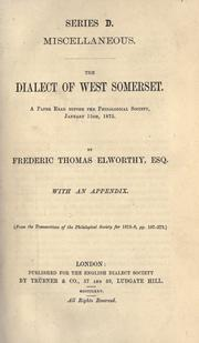 Cover of: The dialect of West Somerset, a paper read before the Philological Society, January 15th, 1875. With an appendix