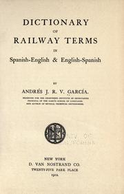 Cover of: Dictionary of railway terms in Spanish-English & English-Spanish. | AndrГ©s J. R. V. Garcia