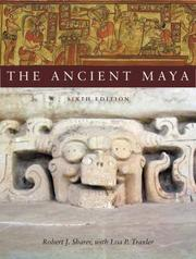 Cover of: The Ancient Maya, 6th Edition | Robert Sharer, Loa Traxler