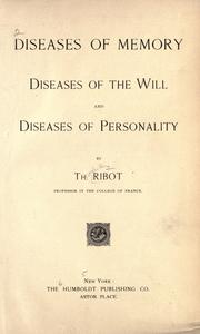 Cover of: Diseases of memory, diseases of the will, and diseases of personality | ThГ©odule Armand Ribot