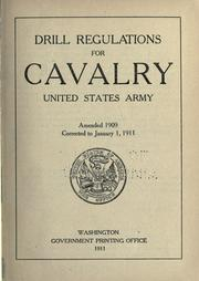 Drill regulations for cavalry, United States Army by United States. War Dept.