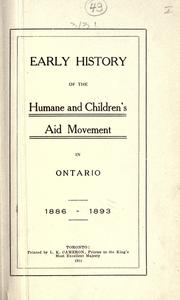 Early history of the humane and children's aid movement in Ontario, 1886-1893 by J. J. Kelso
