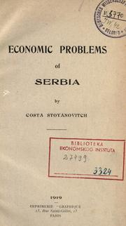 Cover of: Economic problems of Serbia | Kosta Stojanovic