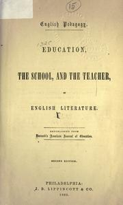 Cover of: Education, the school and the teacher in English literature | Henry Barnard