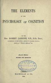 Cover of: elements of the psychology of cognition | Robert Jardine