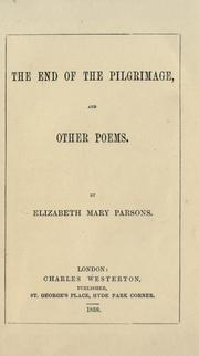The end of the pilgrimage by Elizabeth Mary Parsons