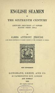 Cover of: English seamen in the sixteenth century: lectures delivered at Oxford, Easter terms, 1893-4.