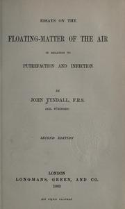 Essays on the floating-matter of the air in relation to putrefaction and infection by Tyndall, John