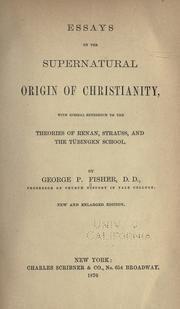 Cover of: Essays on the supernatural origin of Christianity | George Park Fisher
