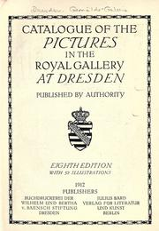 Cover of: Catalogue of the pictures in the Royal Gallery at Dresden by Gemäldegalerie (Dresden, Germany)
