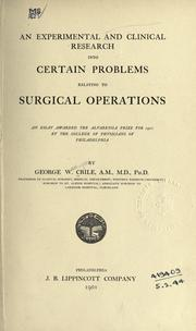 Cover of: An experimental and clinical research into certain problems relating to surgical operations