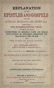 Cover of: Explanation of the Epistles and Gospels for the Sundays, holidays and festivals throughout the ecclesiastical year, to which are added instructions on Christian faith and morals, explanations of different ceremonies and practices of the Church, and the lives of many saints