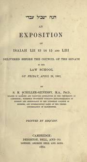 Cover of: exposition of Isaiah LII, 13, 14, 15 and LIII | S. M. Schiller-Szinessy