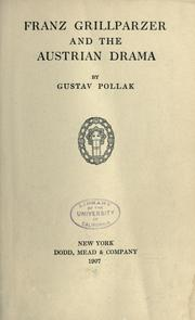 Cover of: Franz Grillparzer and the Austrian drama | Gustav Pollak